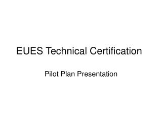 EUES Technical Certification