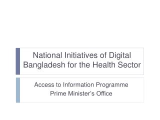 National Initiatives of Digital Bangladesh for the Health Sector