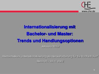 Internationalisierung mit  Bachelor- und Master:  Trends und Handlungsoptionen Johanna Witte