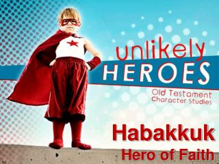 Habakkuk Hero of Faith