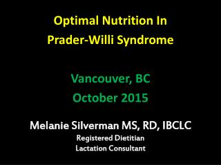 Melanie Silverman MS, RD, IBCLC Registered Dietitian Lactation Consultant