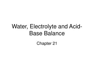 Water, Electrolyte and Acid-Base Balance