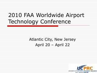 2010 FAA Worldwide Airport Technology Conference