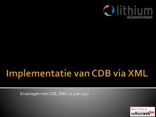 Implementatie van CDB via XML