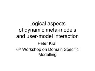 Logical aspects  of dynamic meta-models  and user-model interaction