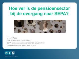 Hoe ver  is de pensioensector bij  de overgang naar SEPA?