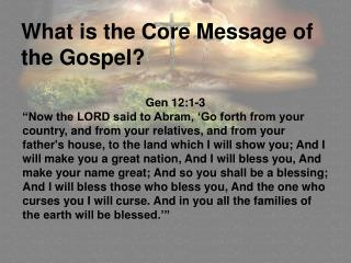 What is the Core Message of the Gospel?