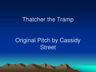 Thatcher the Tramp