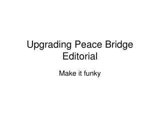 Upgrading Peace Bridge Editorial