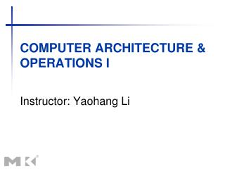Computer Architecture & Operations I
