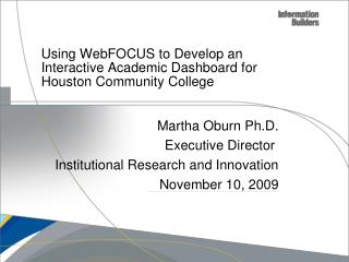 Using WebFOCUS to Develop an Interactive Academic Dashboard for Houston Community College