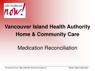 Vancouver Island Health Authority Home & Community Care Medication Reconciliation