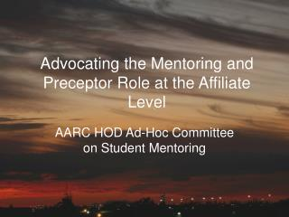Advocating the Mentoring and Preceptor Role at the Affiliate Level