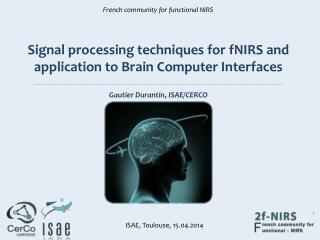 Signal  processing  techniques for  fNIRS  and application to  Brain  Computer Interfaces