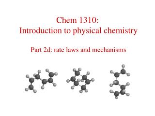 Chem 1310:   Introduction to physical chemistry Part 2d: rate laws and mechanisms