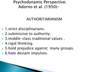 AUTHORITARIANISM 1.strict disciplinarians. 2.submissive to authority.