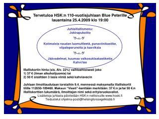 Tervetuloa HSK:n 110-vuotisjuhlaan Blue Peterille  lauantaina 25.4.2009 klo 19:00