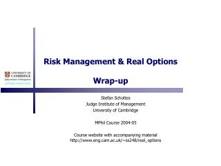Risk Management  Real Options  Wrap-up