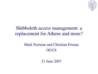 Shibboleth access management: a replacement for Athens and more?