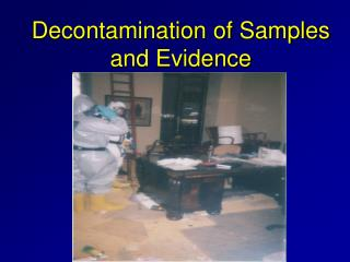 Decontamination of Samples and Evidence
