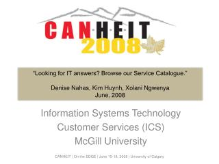 Information Systems Technology  Customer Services (ICS) McGill University