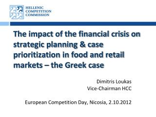 Dimitris Loukas Vice-Chairman HCC European Competition Day, Nicosia, 2.10.2012