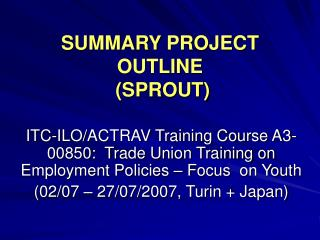 SUMMARY PROJECT OUTLINE  (SPROUT)