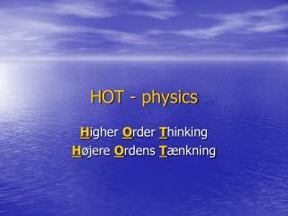 HOT - physics