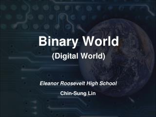 Binary World (Digital World)