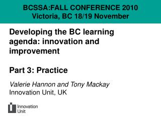 Developing the BC learning agenda: innovation and improvement  Part 3: Practice