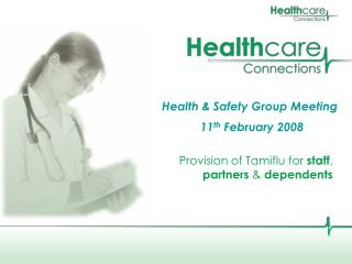Health & Safety Group Meeting 11 th  February 2008