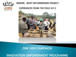 WINNER,  MOST RECOMMENDED PROJECT EXPERIENCES FROM THE FIELD 2013