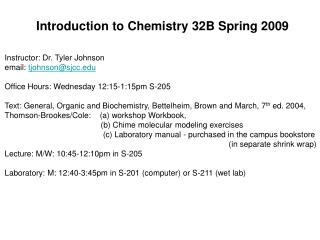 Introduction to Chemistry 32B Spring 2009