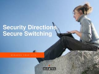 Security Directions Secure Switching