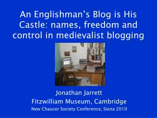 An Englishman's Blog is His Castle: names, freedom and control in medievalist blogging