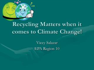 Recycling Matters when it comes to Climate Change!