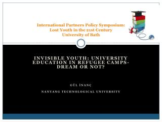 International Partners Policy Symposium:  Lost  Youth in the 21st  Century University of Bath
