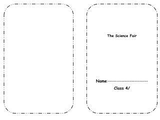 The Science Fair Name :------------------------ Class 4/