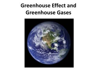 Greenhouse Effect and Greenhouse Gases
