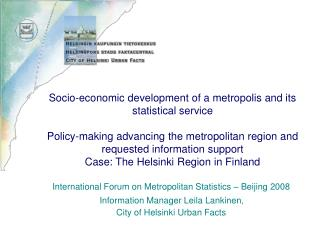 International Forum on Metropolitan Statistics – Beijing 2008 Information Manager Leila Lankinen,