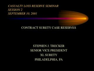 CASUALTY LOSS RESERVE SEMINAR SESSION 2 SEPTEMBER 10, 2001
