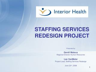 STAFFING SERVICES REDESIGN PROJECT