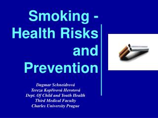 Smoking -   Health Risks and  Prevention