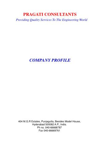 404 M.G.R Estates, Punjagutta, Besides Model House,  Hyderabad 500082 A.P., India. Ph no. 040-66668787 Fax 040-66669761