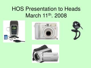 HOS Presentation to Heads March 11 th . 2008