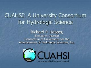CUAHSI: A University Consortium for Hydrologic Science