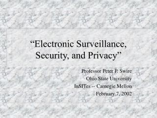 �Electronic Surveillance, Security, and Privacy�