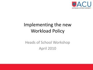 Implementing the new  Workload Policy