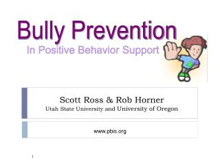 Scott Ross  Rob Horner Utah State University and University of Oregon