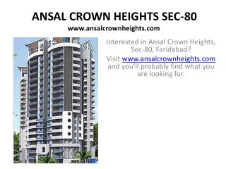 Interested in Ansal Crown Heights, Sec-80, Faridabad? Visit